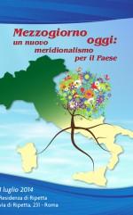 1 Luglio 2014, Mezzogiorno oggi: un nuovo meridionalismo per il Paese