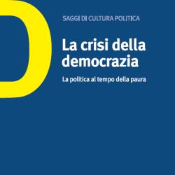 SAGGI ProDemos. La crisi della democrazia: la politica al tempo della paura