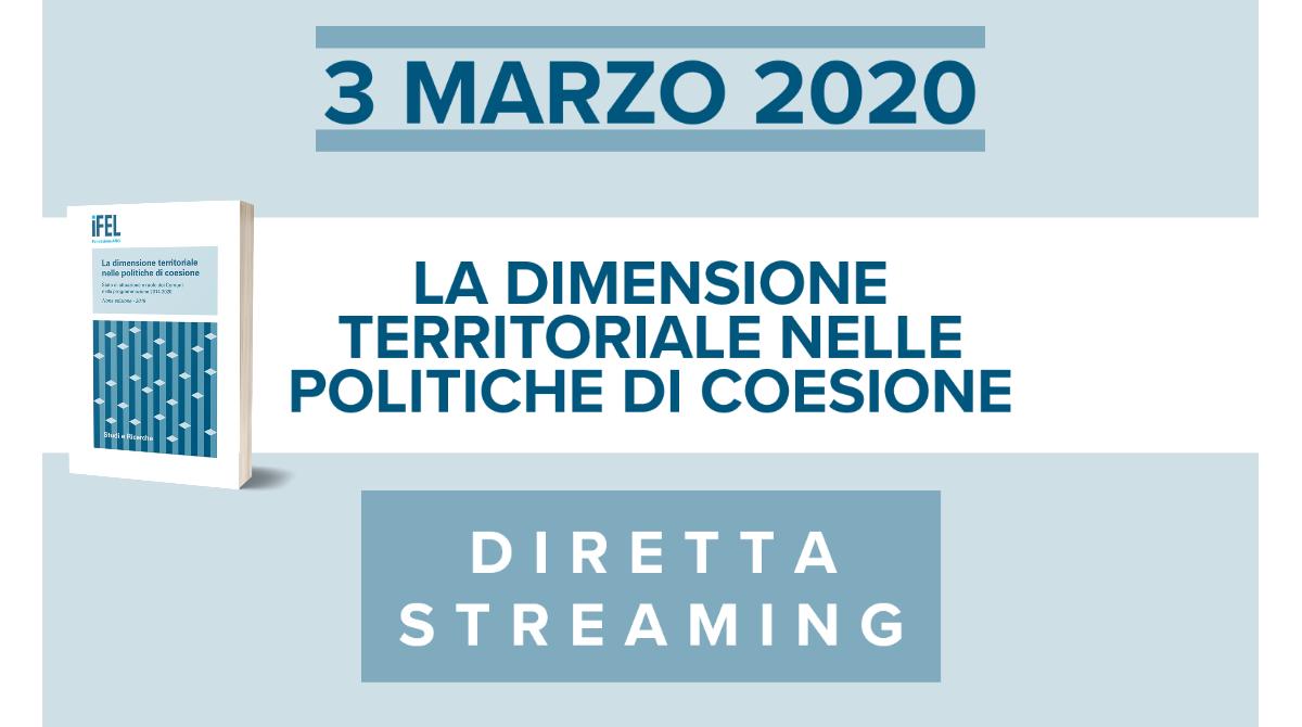 """3 marzo convegno in diretta streaming: """"La dimensione territoriale nelle politiche di coesione"""". Presentazione del Rapporto IFEL"""